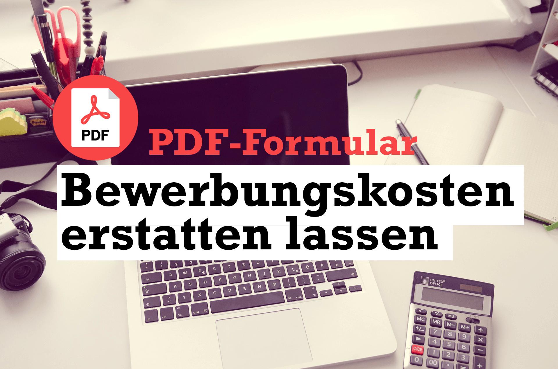 Bewerbungskosten Erstatten Lassen Pdf Formular Herunterladen