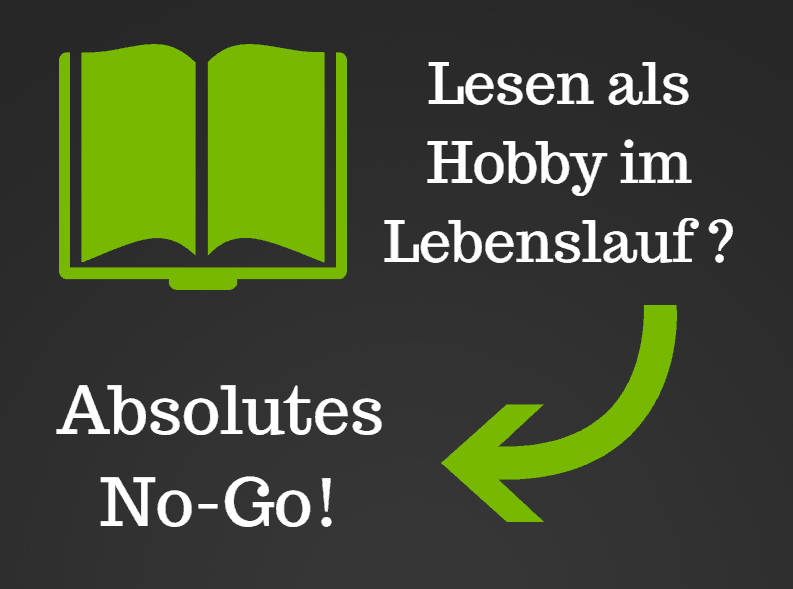 No Go Lebenslauf Hobbys Lesen Bewerbung Schreiben Der Korrekte